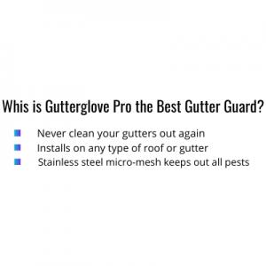 reasons to choose Gutterglove Pro